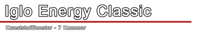 Kunststofffenster Iglo Energy - Iglo Energy Classic - 7 Kammer Profil Drutex Fenster